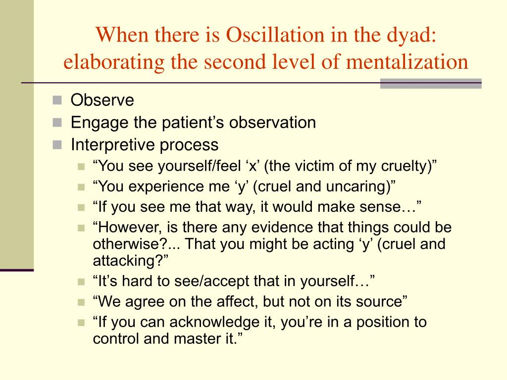 When there is Oscillation in the dyad: