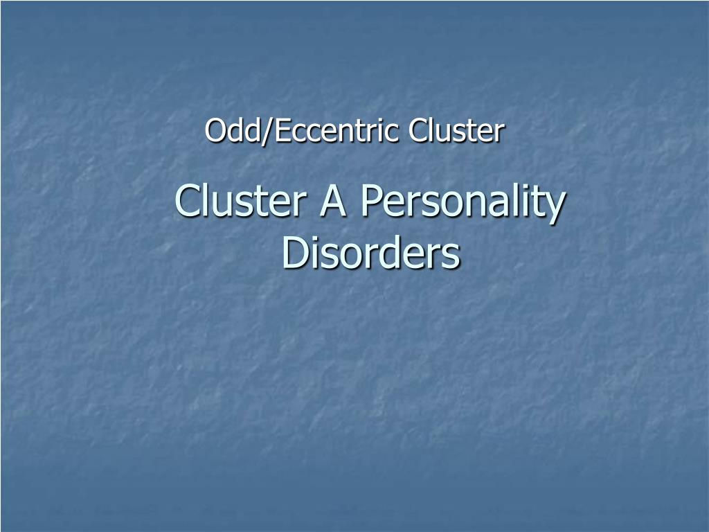 Cluster A Personality Disorders