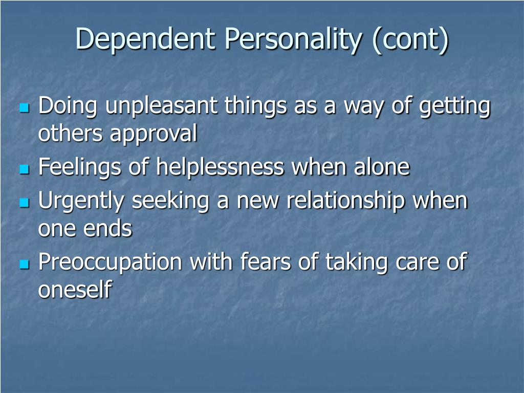 Dependent Personality (cont)