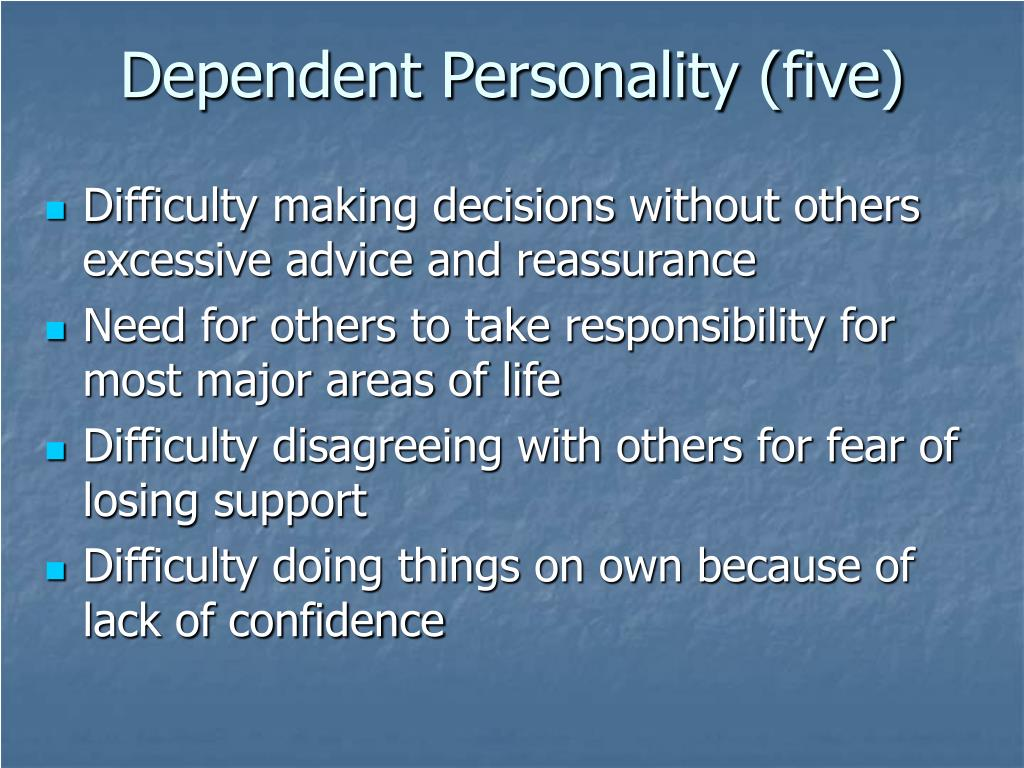 Dependent Personality (five)
