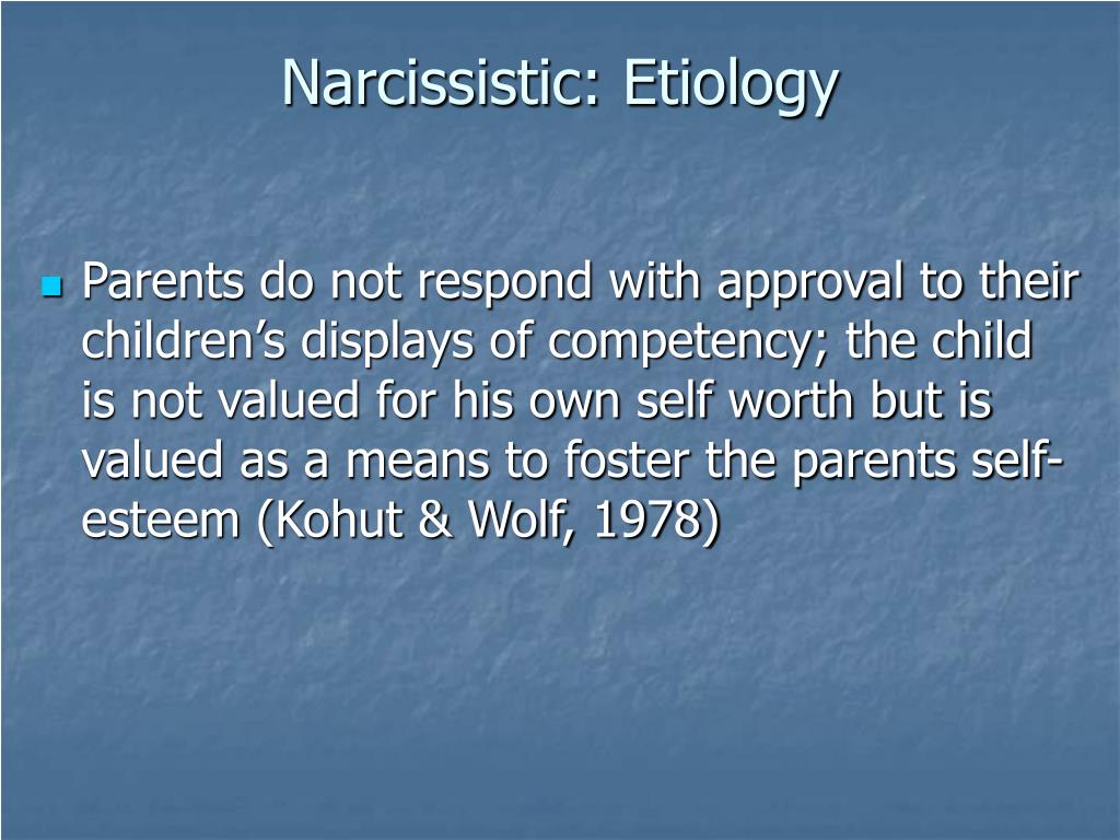 Narcissistic: Etiology