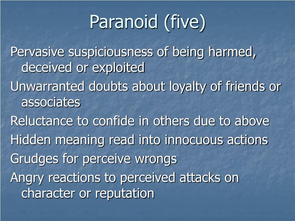 Paranoid (five)