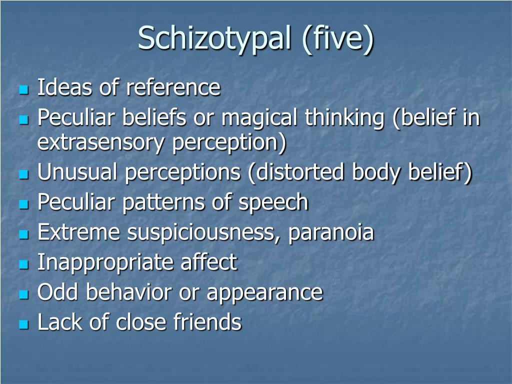 Schizotypal (five)