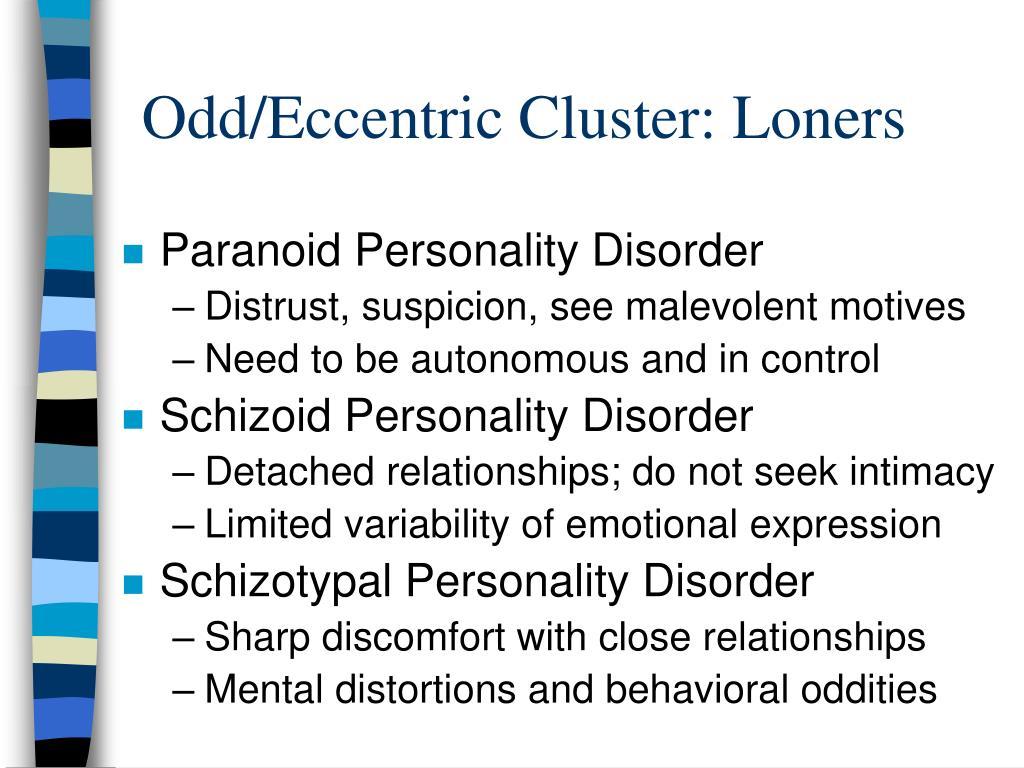 Odd/Eccentric Cluster: Loners
