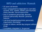 bpd and addiction hannah