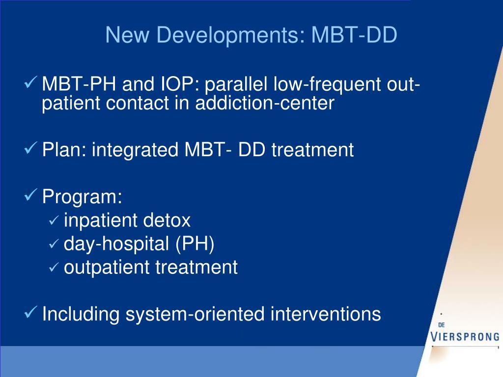 New Developments: MBT-DD