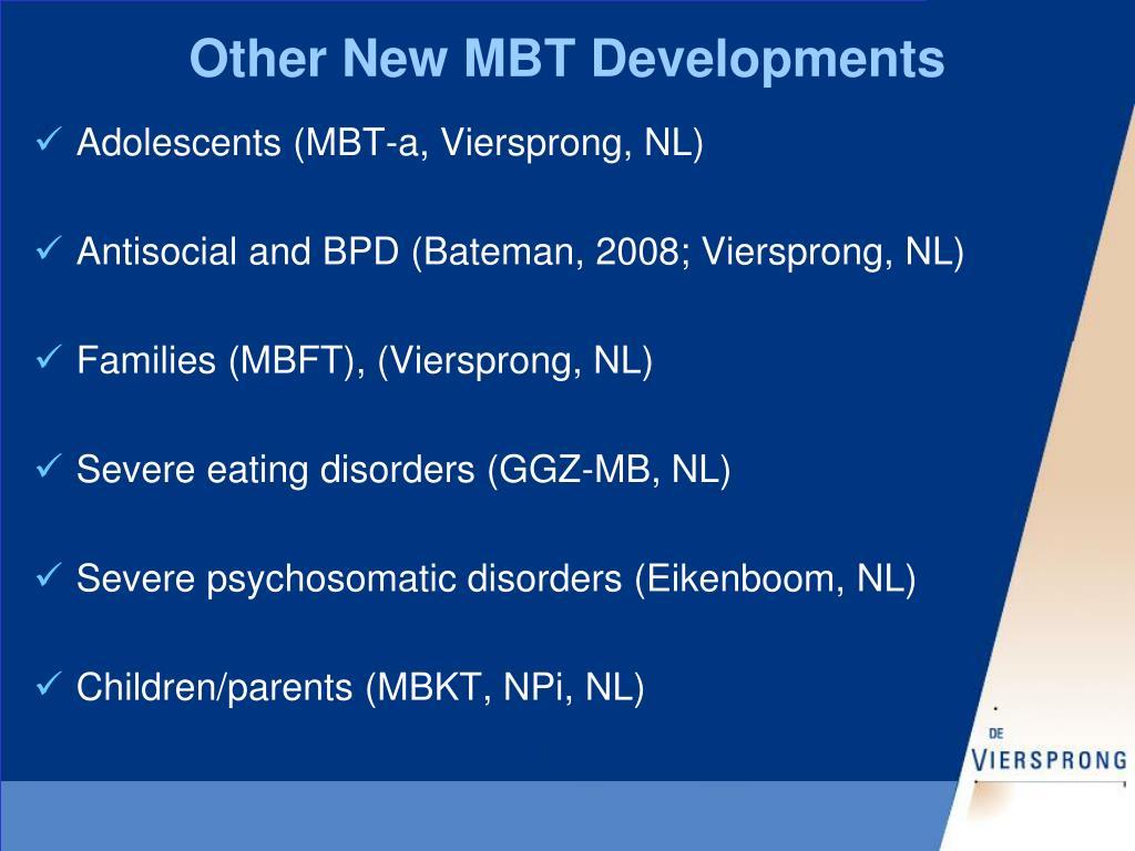 Other New MBT Developments