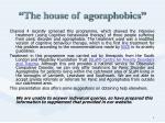 the house of agoraphobics