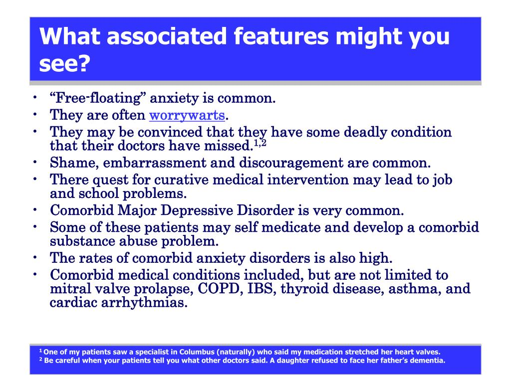 What associated features might you see?