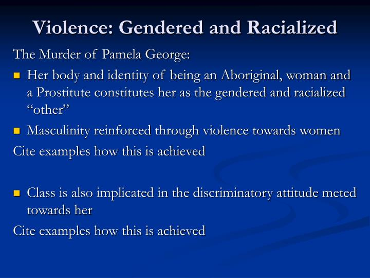Violence: Gendered and Racialized