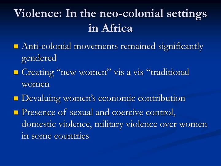 Violence: In the neo-colonial settings in Africa