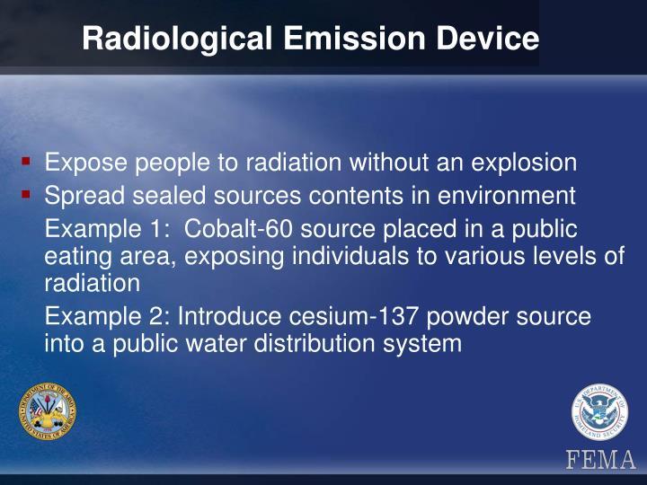 Radiological Emission Device