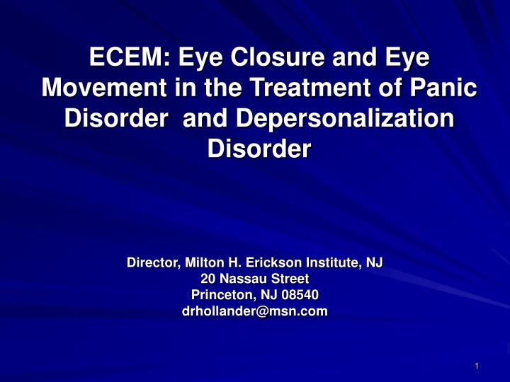 Ecem eye closure and eye movement in the treatment of panic disorder and depersonalization disorder