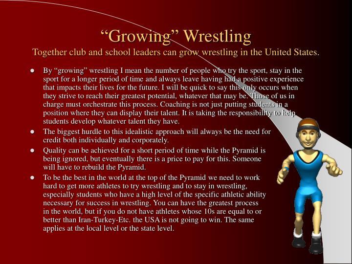 """""""Growing"""" Wrestling"""