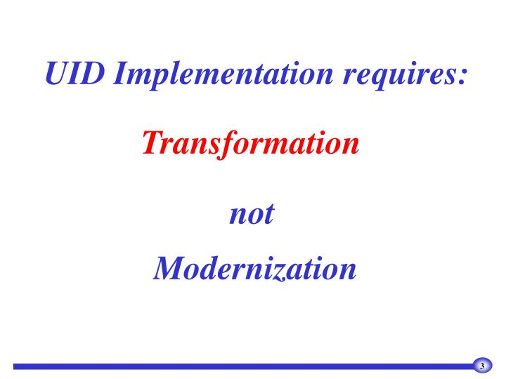 UID Implementation requires: