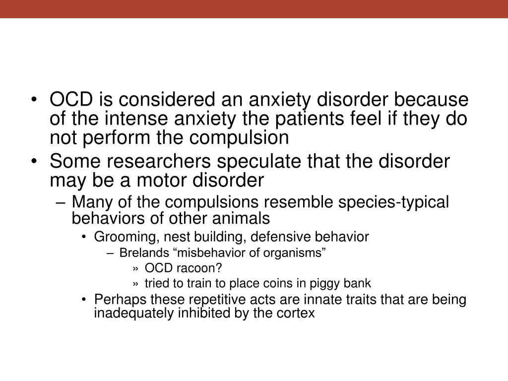 OCD is considered an anxiety disorder because of the intense anxiety the patients feel if they do not perform the compulsion