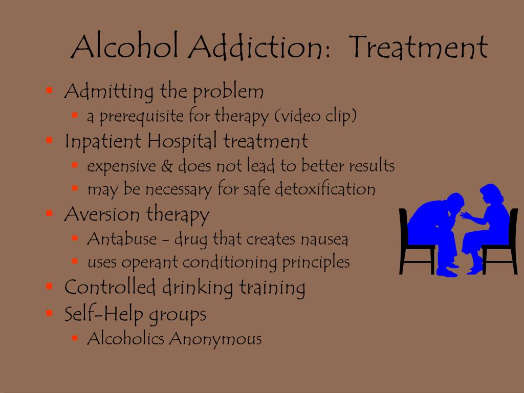 Alcohol Addiction:  Treatment