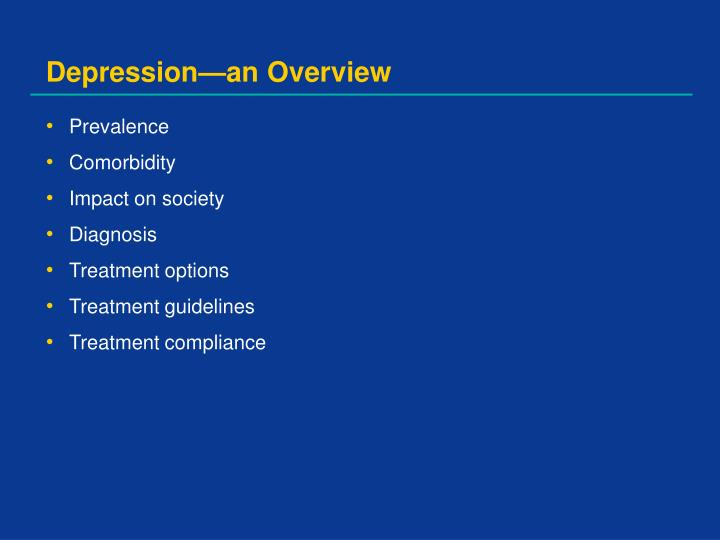 Depression an overview