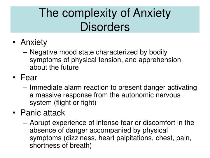 The complexity of anxiety disorders l.jpg