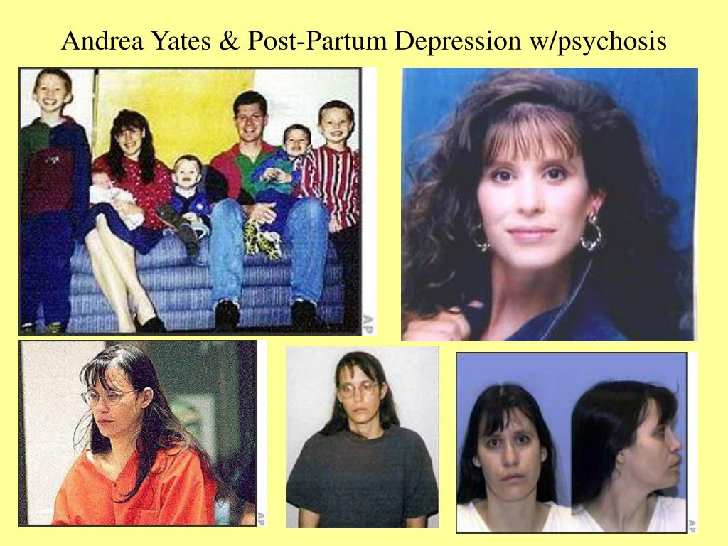 Andrea Yates & Post-Partum Depression w/psychosis