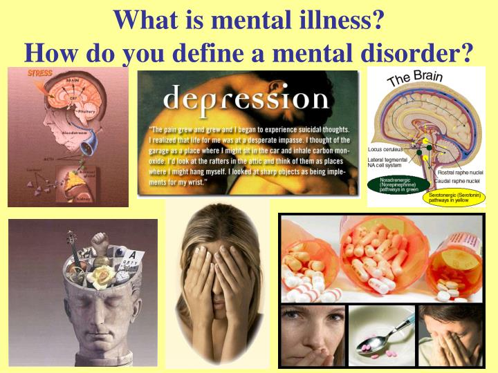 What is mental illness how do you define a mental disorder l.jpg