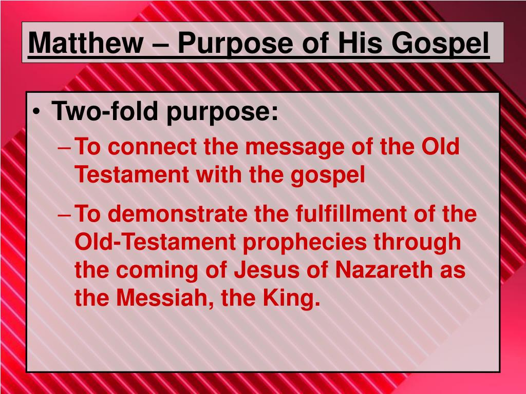 Matthew – Purpose of His Gospel