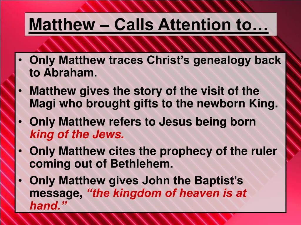 Matthew – Calls Attention to…