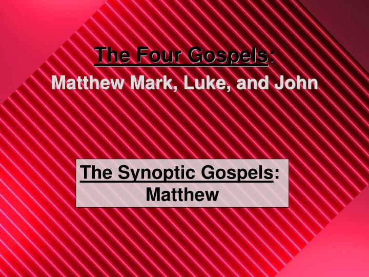 The four gospels matthew mark luke and john