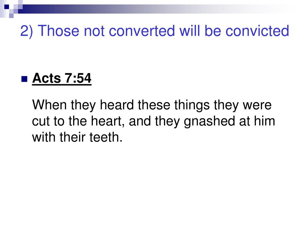 2) Those not converted will be convicted