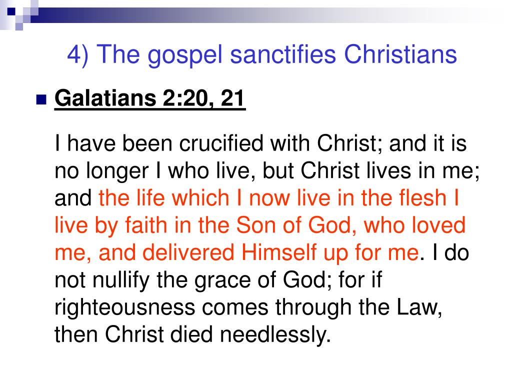4) The gospel sanctifies Christians
