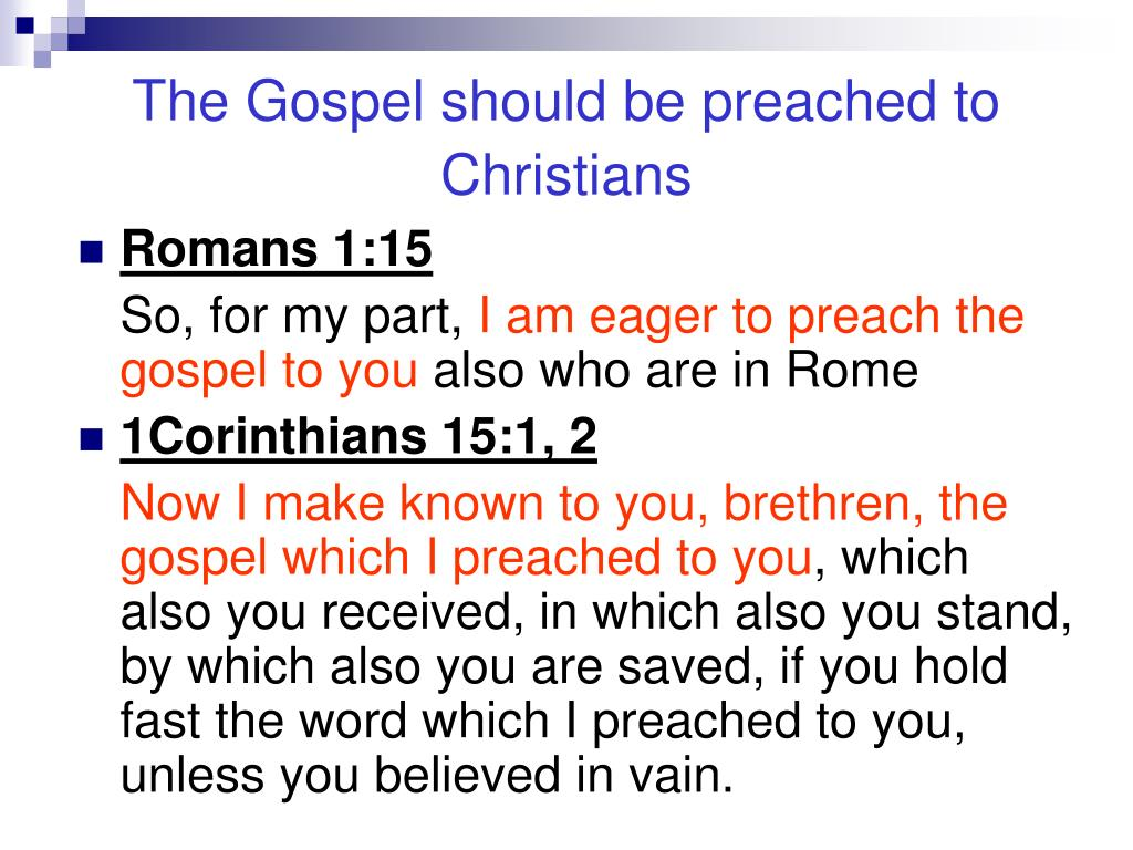 The Gospel should be preached to Christians