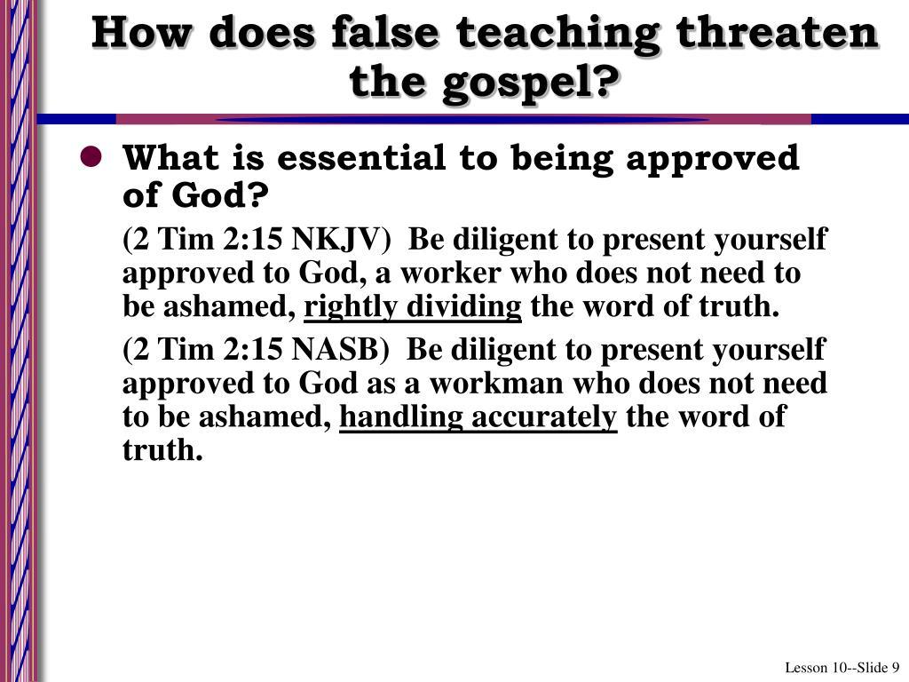 How does false teaching threaten the gospel?