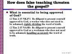how does false teaching threaten the gospel