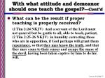 with what attitude and demeanor should one teach the gospel cont d