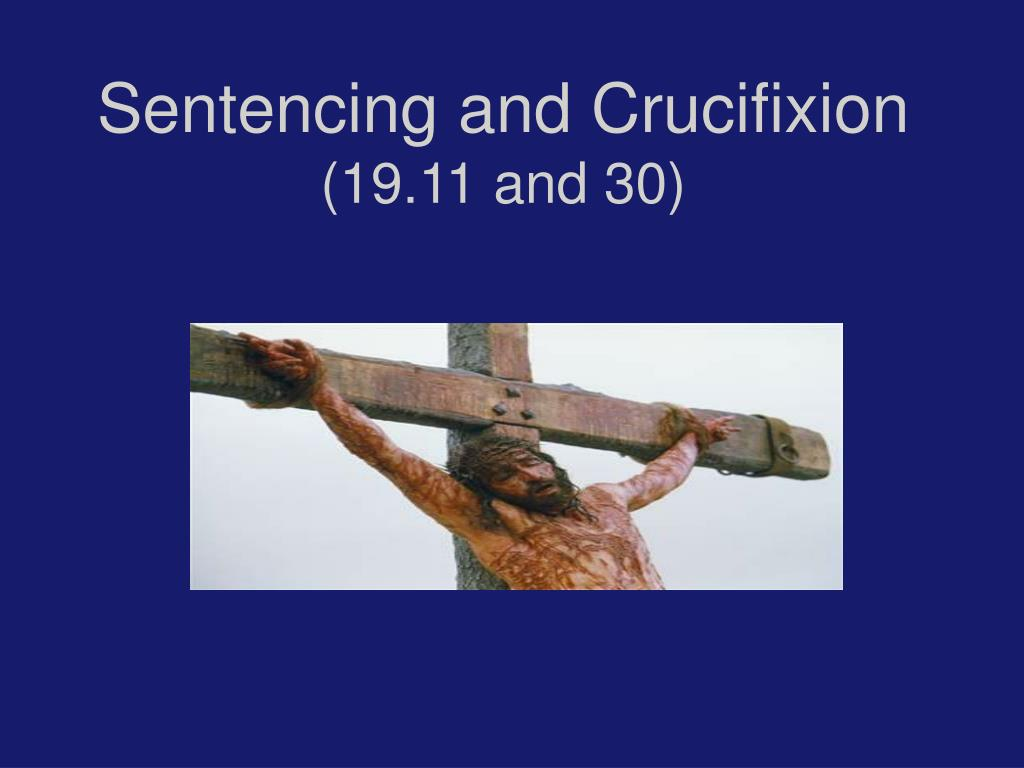 Sentencing and Crucifixion