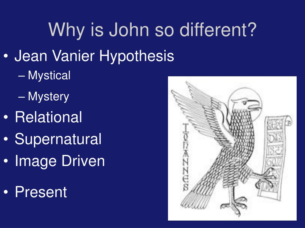 Why is John so different?