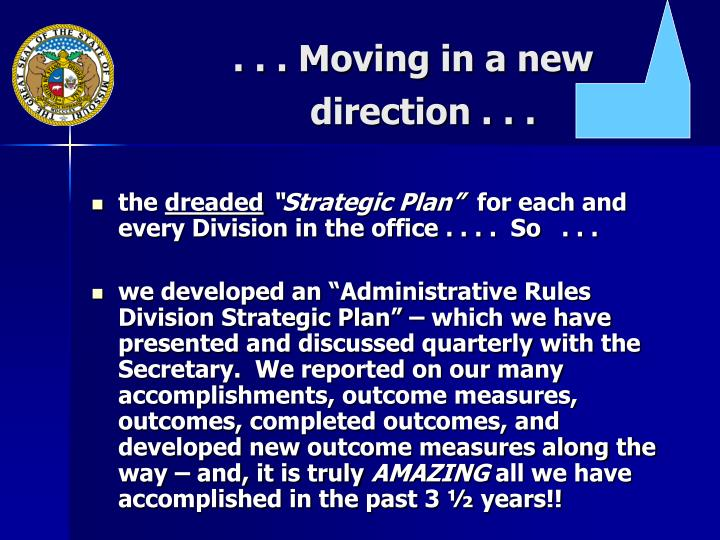 . . . Moving in a new                                       direction . . .