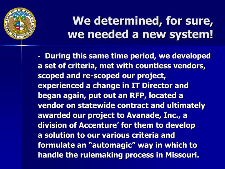 We determined, for sure, we needed a new system!