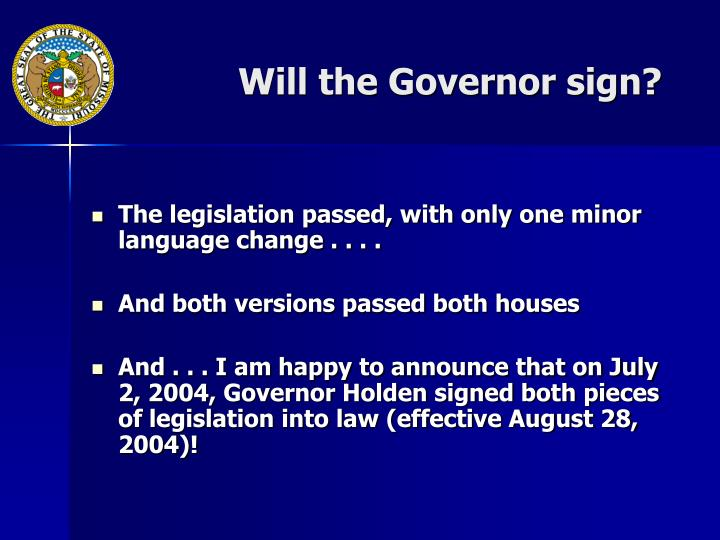 Will the Governor sign?