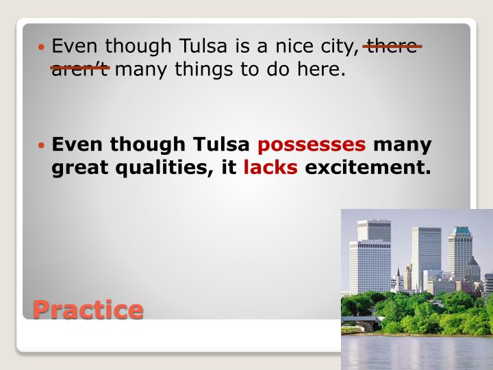Even though Tulsa is a nice city, there aren't many things to do here.