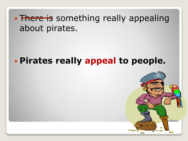 There is something really appealing about pirates.