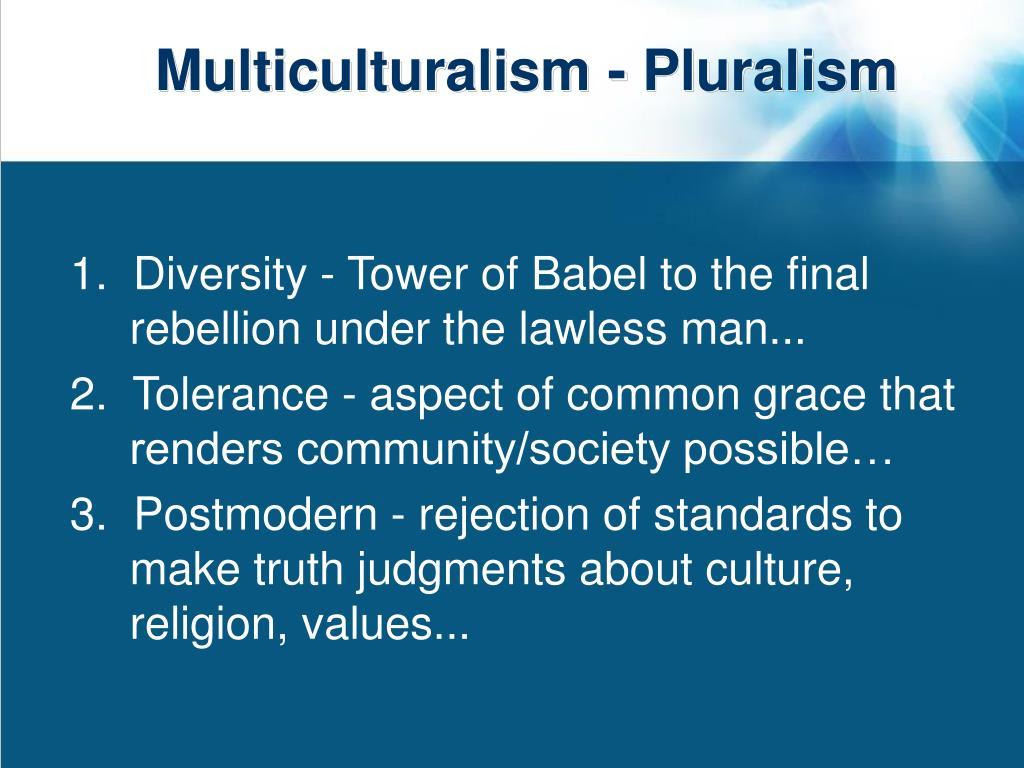 Multiculturalism - Pluralism