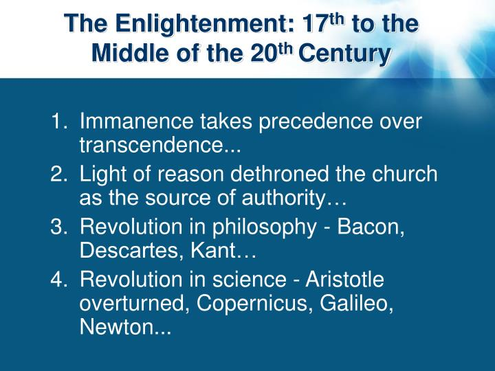 The enlightenment 17 th to the middle of the 20 th century