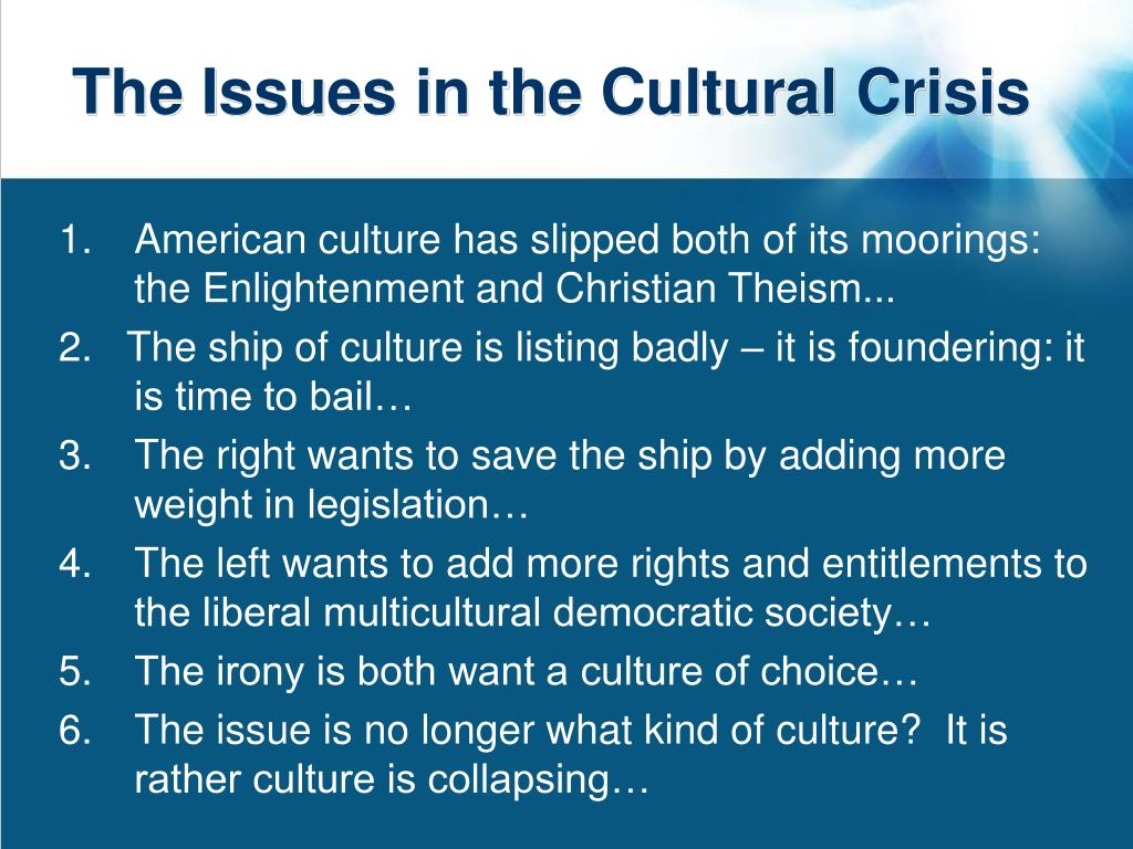 The Issues in the Cultural Crisis