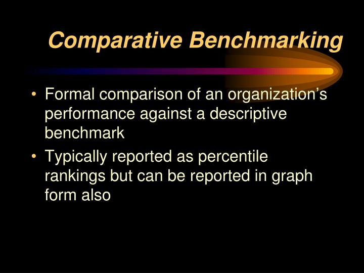 Comparative Benchmarking