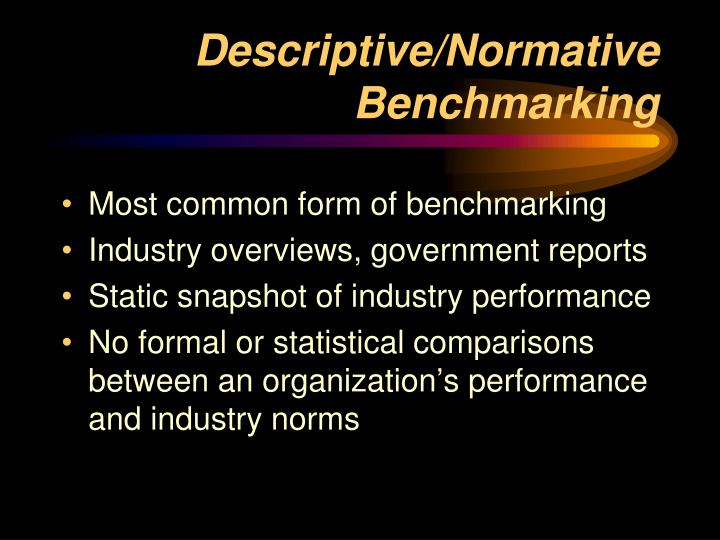 Descriptive/Normative Benchmarking