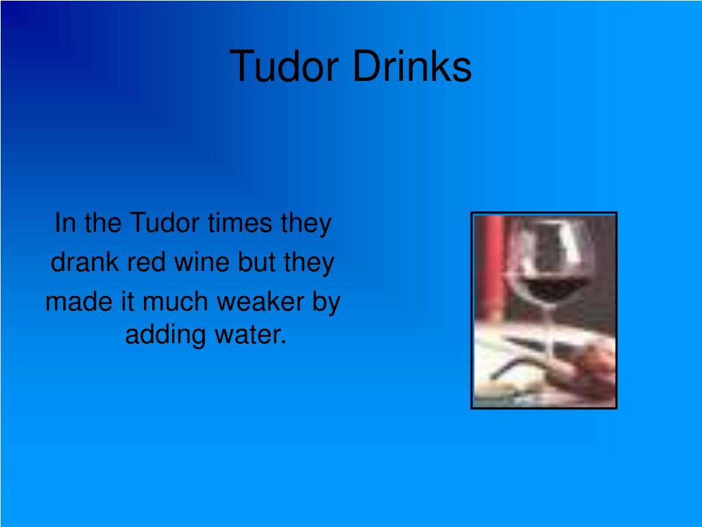 Tudor Drinks