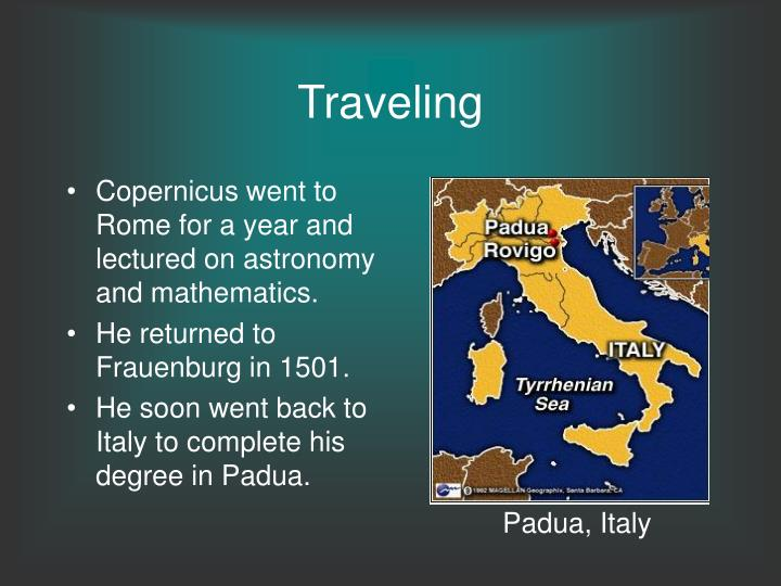 Copernicus went to Rome for a year and lectured on astronomy and mathematics.