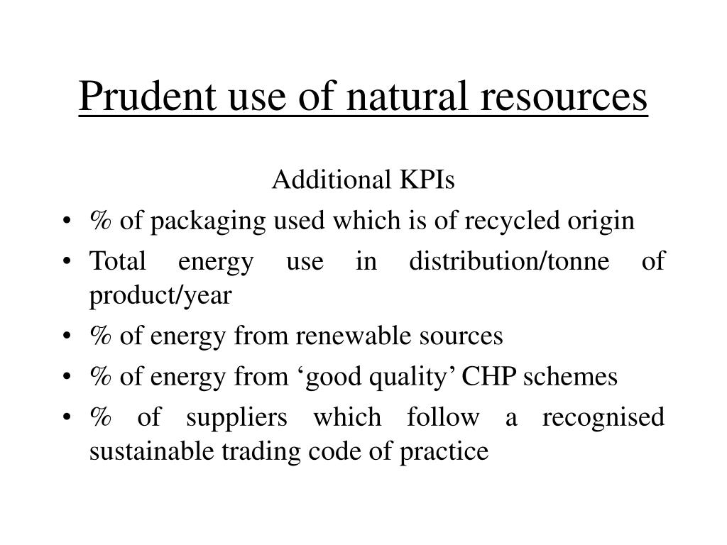 Prudent use of natural resources