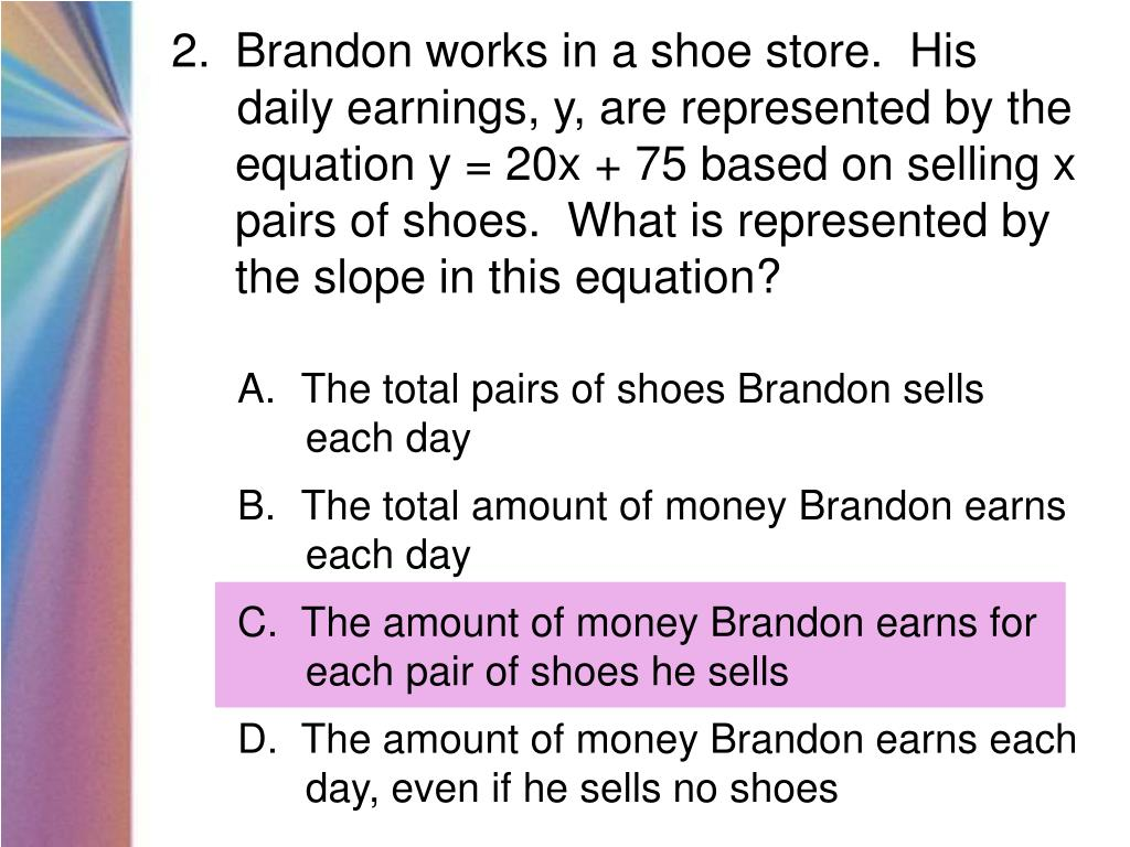 Brandon works in a shoe store.  His